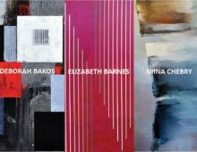 3 Guest Artists: Deborah Bakos, Elizabeth Barnes & Niina Chebry  June 4 – 30, 2016